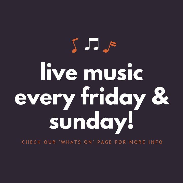 live music every friday & sunday!